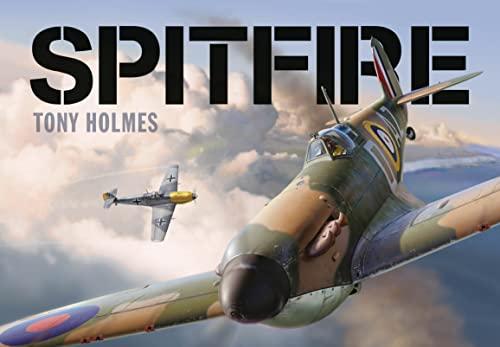 Spitfire by Tony Holmes (Editor)