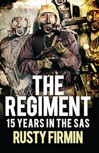 The Regiment: 15 Years in the SAS By Rusty Firmin