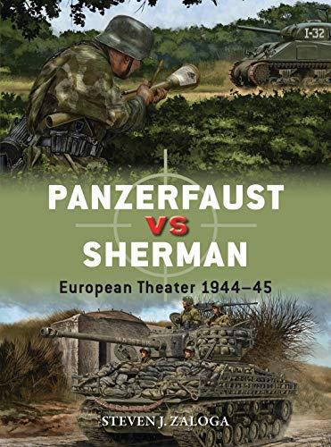 Panzerfaust vs Sherman By Steven J. Zaloga