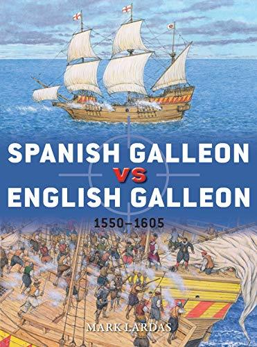 Spanish Galleon vs English Galleon By Mark Lardas