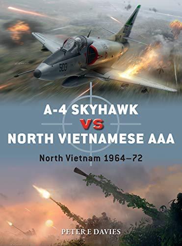 A-4 Skyhawk vs North Vietnamese AAA By Peter E. Davies
