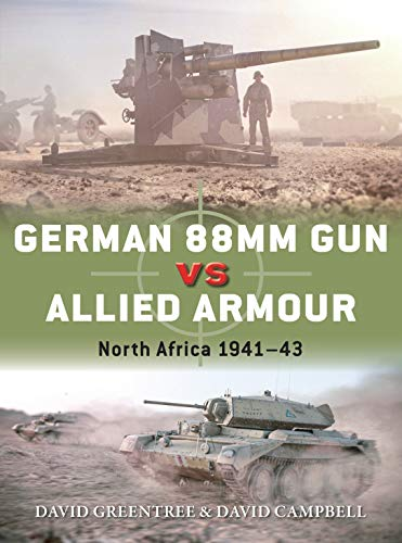 German 88mm Gun vs Allied Armour By David Campbell