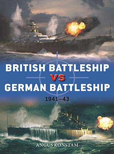 British Battleship vs German Battleship By Angus Konstam