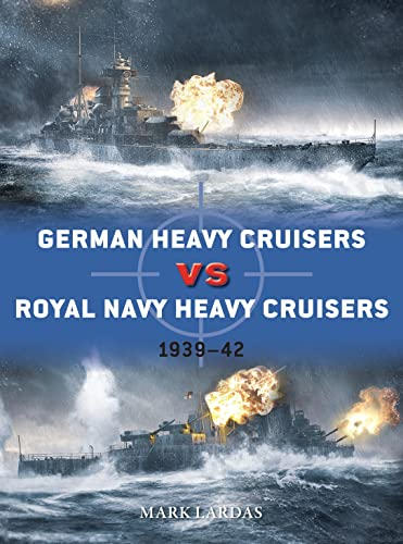 German Heavy Cruisers vs Royal Navy Heavy Cruisers By Mark Lardas