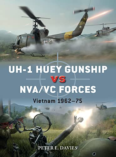 UH-1 Huey Gunship vs NVA/VC Forces By Peter E. Davies
