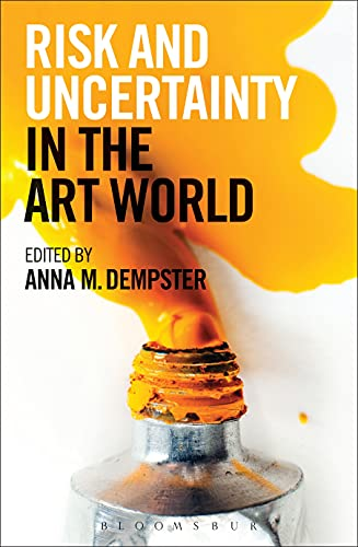 Risk and Uncertainty in the Art World By Volume editor Dr Anna M. Dempster (Head of Academic Programmes)
