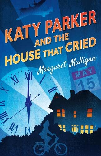 Katy Parker and the House that Cried By Margaret Mulligan
