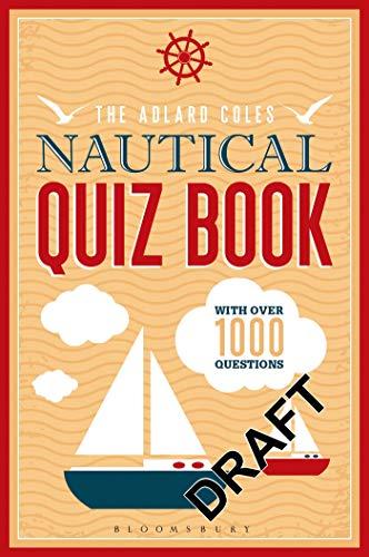 The Adlard Coles Nautical Quiz Book By Nic Compton
