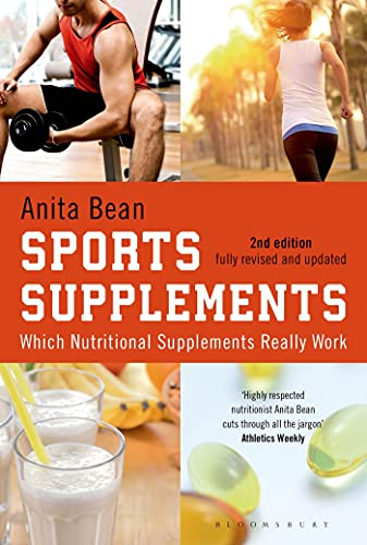 Sports Supplements: Which nutritional supplements really work By Anita Bean