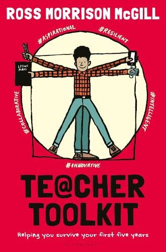 Teacher Toolkit: Helping You Survive Your First Five Years By Ross Morrison McGill