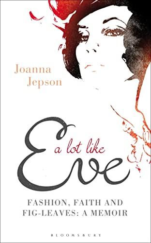 A Lot Like Eve By Joanna Jepson