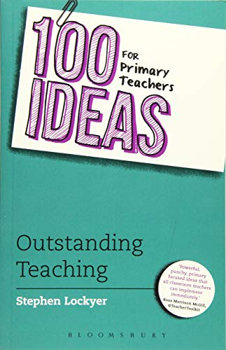 100 Ideas for Primary Teachers: Outstanding Teaching by Stephen Lockyer