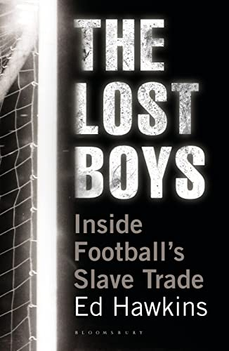 The Lost Boys: Inside Football's Slave Trade by Hawkins, Ed Book The Cheap Fast
