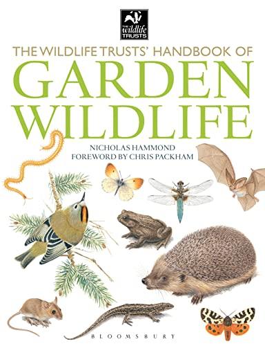 The Wildlife Trusts Handbook Of Garden Wildlife By Nicholas Hammond