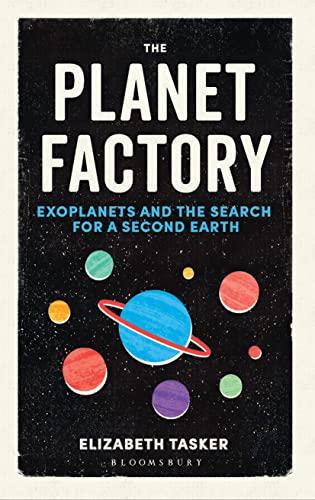 The Planet Factory By Elizabeth Tasker