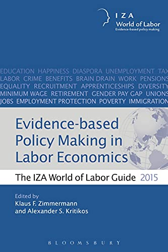 Evidence-based Policy Making in Labor Economics By Volume editor Klaus F. Zimmermann