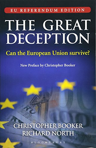 The Great Deception: Can the European Union survive? - EU Referendum Edition By Christopher Booker