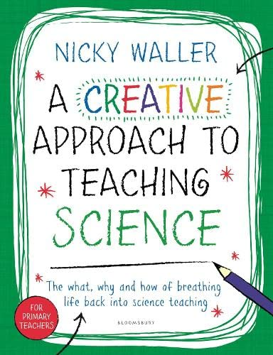 A Creative Approach to Teaching Science By Nicky Waller