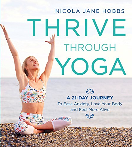Thrive Through Yoga By Nicola Jane Hobbs