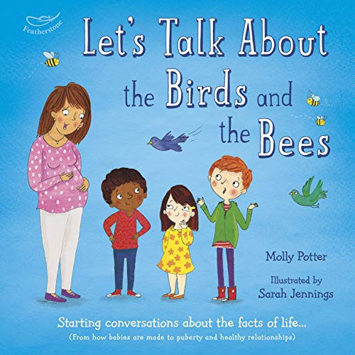 Let's Talk About the Birds and the Bees By Molly Potter