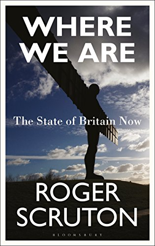 Where We Are By Sir Roger Scruton