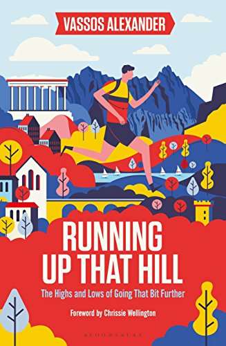 Running Up That Hill: The highs and lows of going that bit further By Vassos Alexander