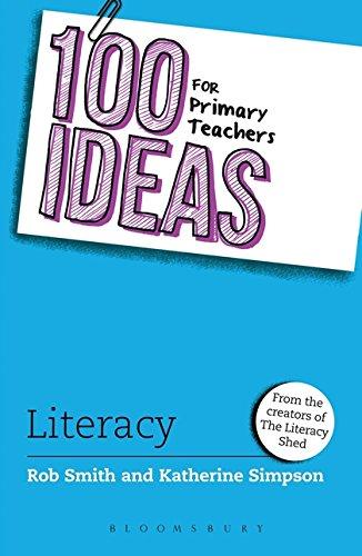 100 Ideas for Primary Teachers: Literacy (100 Ideas for Teachers) By Rob Smith