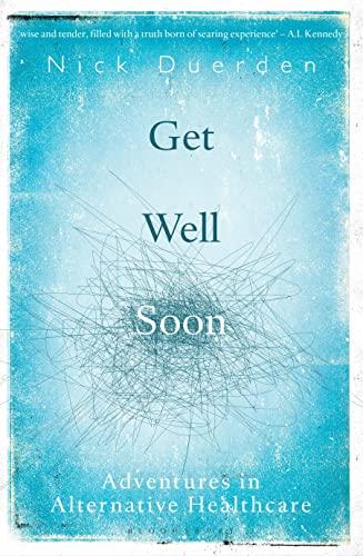 Get Well Soon By Nick Duerden