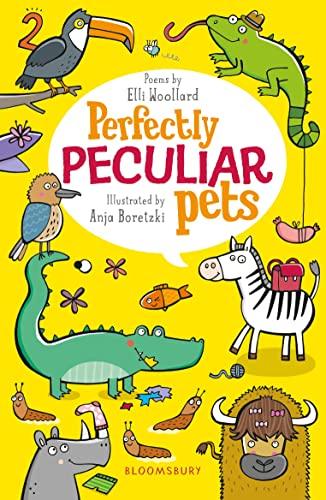 Perfectly Peculiar Pets By Elli Woollard
