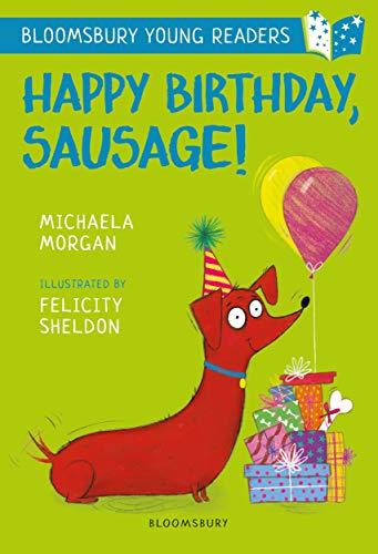 Happy Birthday, Sausage! A Bloomsbury Young Reader By Michaela Morgan
