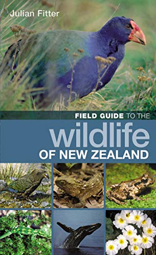 Field Guide to the Wildlife of New Zealand By Julian Fitter
