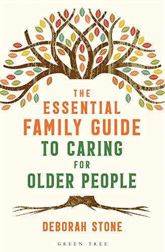 The Essential Family Guide to Caring for Older People By Deborah Stone