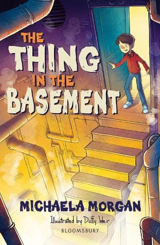 The Thing in the Basement: A Bloomsbury Reader By Michaela Morgan