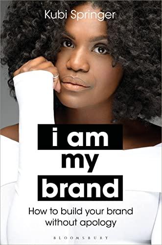 I Am My Brand By Kubi Springer