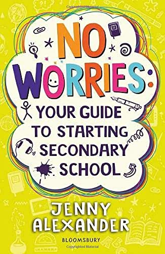 No Worries: Your Guide to Starting Secondary School By Jenny Alexander