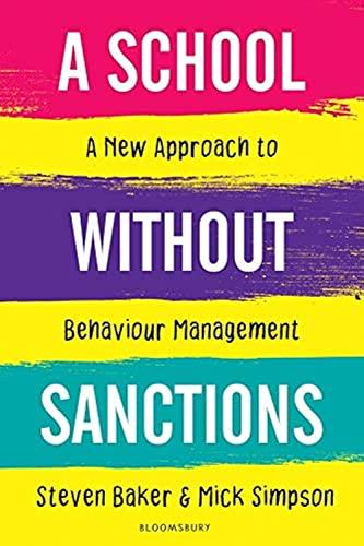 A School Without Sanctions By Steven Baker (Executive Headteacher, UK)