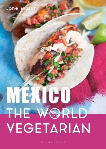 Mexico: The World Vegetarian By Jane Mason