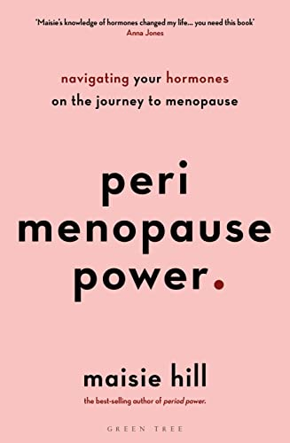 Perimenopause Power By Maisie Hill