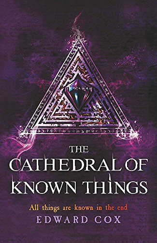 The Cathedral of Known Things By Edward Cox