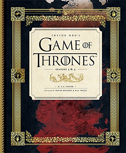 Inside HBO's Game of Thrones II: Seasons 3 & 4 (Games of Thrones) By C. A. Taylor