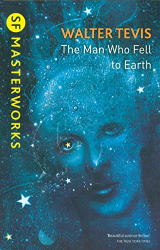 The Man Who Fell to Earth (S.F. MASTERWORKS) By Walter Tevis