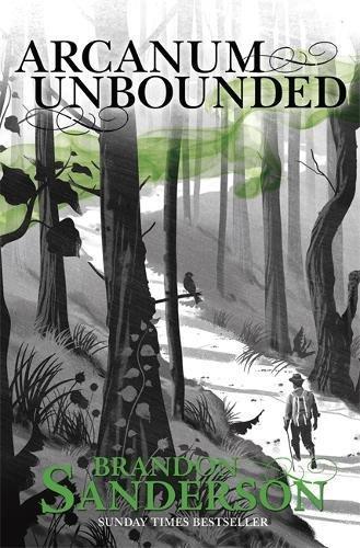 Arcanum Unbounded By Brandon Sanderson