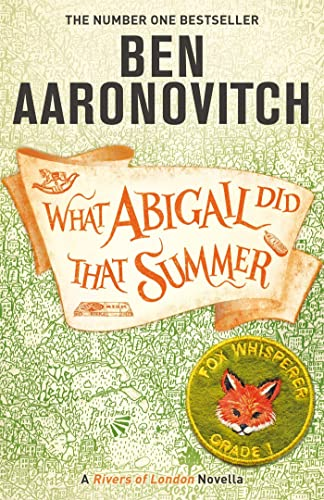 What Abigail Did That Summer By Ben Aaronovitch