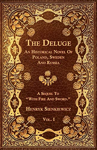 The Deluge - Vol. I. - An Historical Novel Of Poland, Sweden And Russia By Henryk Sienkiewicz