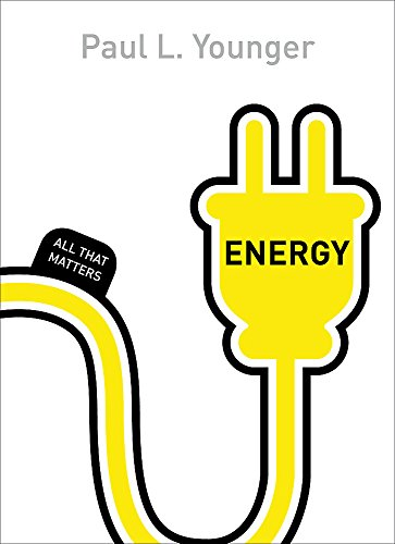 Energy: All That Matters by Paul L. Younger