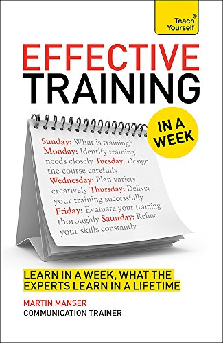 Deliver Great Training Courses In A Week By Martin Manser