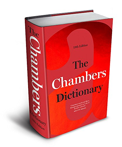 The Chambers Dictionary (13th Edition): The English dictionary of choice for writers, crossword setters and word lovers By Chambers