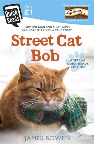 Street Cat Bob: How One Man and a Cat Saved Each Other's Lives. A True Story. by James Bowen