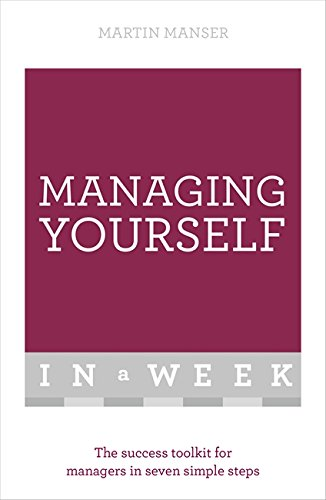 Managing Yourself In A Week By Martin Manser