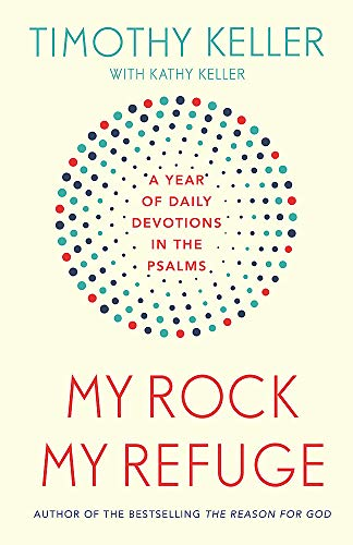 My Rock; My Refuge By Timothy Keller